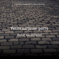 Petite surprise-party