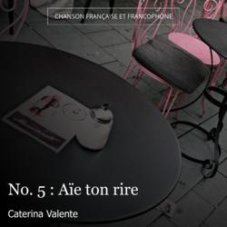 No. 5 : Aïe ton rire