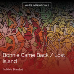 Bonnie Came Back / Lost Island