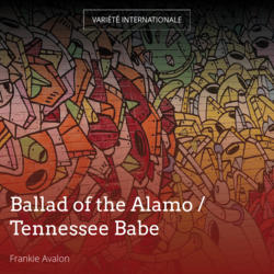 Ballad of the Alamo / Tennessee Babe