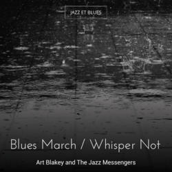 Blues March / Whisper Not
