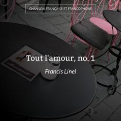 Tout l'amour, no. 1