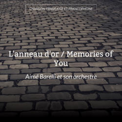 L'anneau d'or / Memories of You