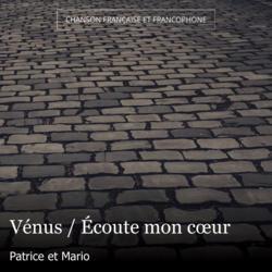 Vénus / Écoute mon cœur