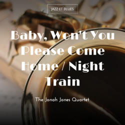 Baby, Won't You Please Come Home / Night Train