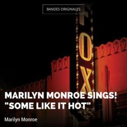 "Marilyn Monroe Sings! ""Some Like It Hot"""