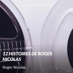 12 histoires de Roger Nicolas