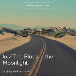 Io / The Blues in the Moonlight