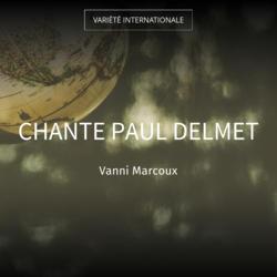Chante Paul Delmet