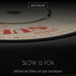 Slow & fox