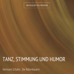 Tanz, stimmung und Humor