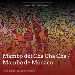 Mambo del Cha Cha Cha / Mambo de Monaco