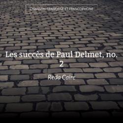 Les succès de Paul Delmet, no. 2