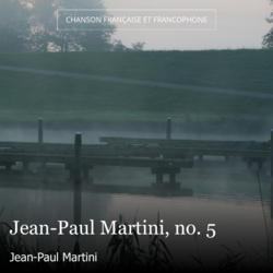 Jean-Paul Martini, no. 5