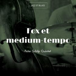 Fox et medium-tempo