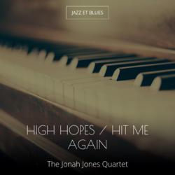 High Hopes / Hit Me Again