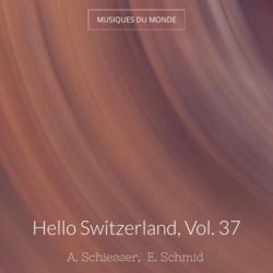 Hello Switzerland, Vol. 37