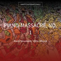 Piano-massacre, no. 1