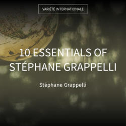 10 Essentials of Stéphane Grappelli