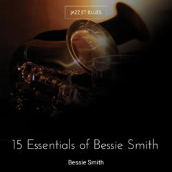 15 Essentials of Bessie Smith