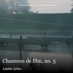 Chansons de film, no. 5