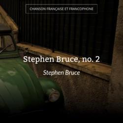 Stephen Bruce, no. 2