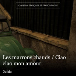 Les marrons chauds / Ciao ciao mon amour
