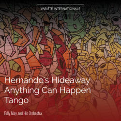 Hernando's Hideaway Anything Can Happen Tango