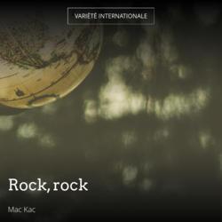Rock, rock
