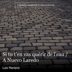 Si tu t'en vas quérir de l'eau / A Nuevo Laredo