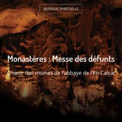 Monastères : Messe des défunts