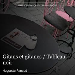 Gitans et gitanes / Tableau noir