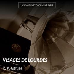 Visages de Lourdes