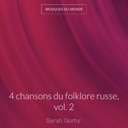 4 chansons du folklore russe, vol. 2