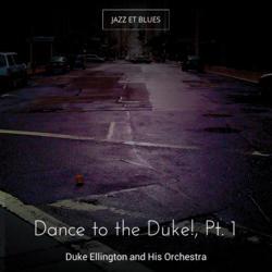 Dance to the Duke!, Pt. 1