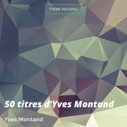 50 titres d'Yves Montand