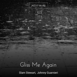 Gliss Me Again
