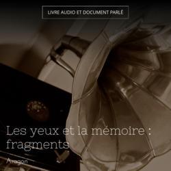 Les yeux et la mémoire : fragments