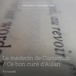 Le médecin de Cucugnan / Ce bon curé d'Aulan