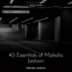 40 Essentials of Mahalia Jackson