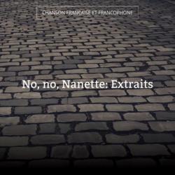No, no, Nanette: Extraits