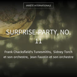 Surprise-party, no. 11