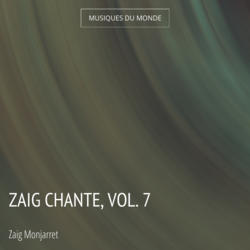 Zaig chante, vol. 7