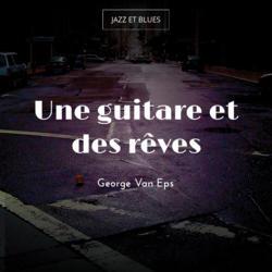 Une guitare et des rêves