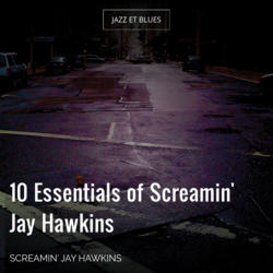 10 Essentials of Screamin' Jay Hawkins