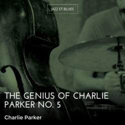 The Genius of Charlie Parker No. 5
