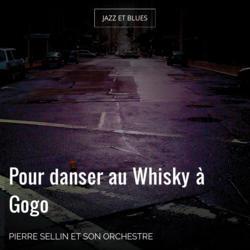 Pour danser au Whisky à Gogo