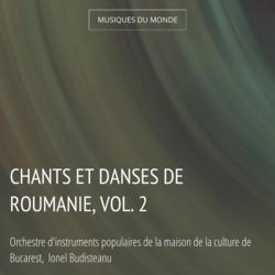 Chants et danses de Roumanie, vol. 2