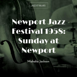 Newport Jazz Festival 1958: Sunday at Newport