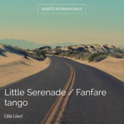 Little Serenade / Fanfare tango